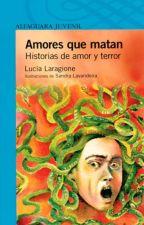 Amores que matan- Historias de amor y terror by ElsaRojasCH