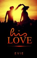His Love by impassively