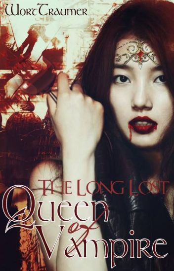 The Long Lost Queen Of Vampires