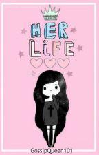Her life by GossipQueen101