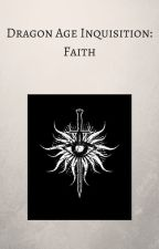 Dragon Age Inquisition: Faith by n-lans