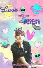 Love with an Alien by ireallylikekpoplol