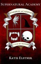 Supernatural Academy (Complete) by KatieElstner