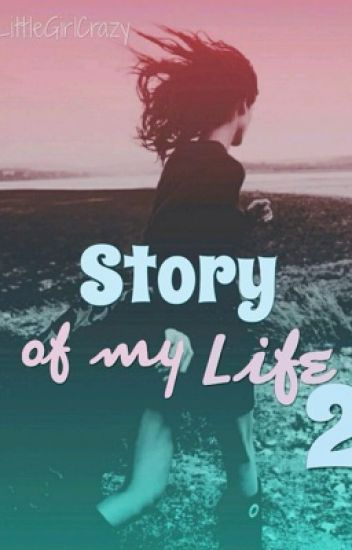 Story of my life - 2