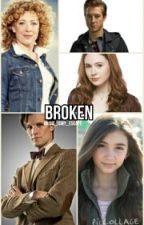 Broken (A doctor who fanfic) by music_ismy_escape