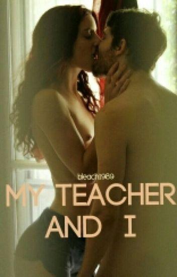 My Teacher and I