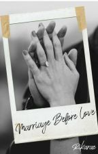 Marriage Before Love by Rikarae