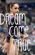 A Dream Come True- Jordyn Wieber's POV by sarahgymnast35