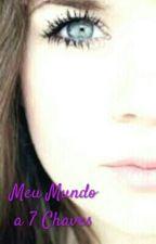 Meu Mundo a 7 Chaves by brunabarros77736