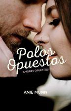 Polos Opuestos© [BORRADOR] by Stef_perez