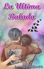 """La Ultima Balada""  by Lonely_Shadow01"