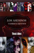 Los asesinos también Sienten (Jeff y tu) =CORRIGIENDO= by Ticci-Alex