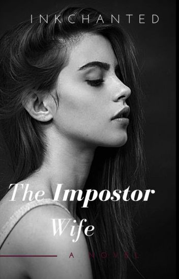 The Impostor Wife (Completed)