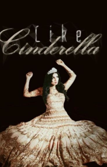 Like Cinderella - Watty Awards 2013