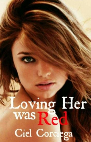 Loving Her was RED