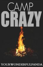 Camp Crazy by yourwonderfulpanda