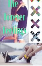 The Forever Feelings by FanFics4Ever_