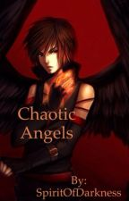 Chaotic Angels #Wattys2017 by The13thBrokenOne