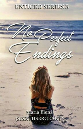 No Perfect Endings (Enticed Series 3) by SixxthSergeant