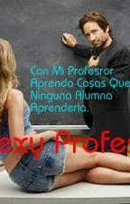 °Mi Sexy Profesor° by shanamm16