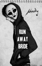 Runaway Bride (Masky x Reader)(Complete) by infectious10