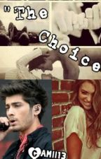 The Choice  - Zayn y Tú by camii1D5SOSJB