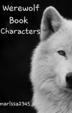 Werewolf Book Characters by marissa2345
