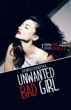 Unwanted Bad Girl  by XxinsercurityxX