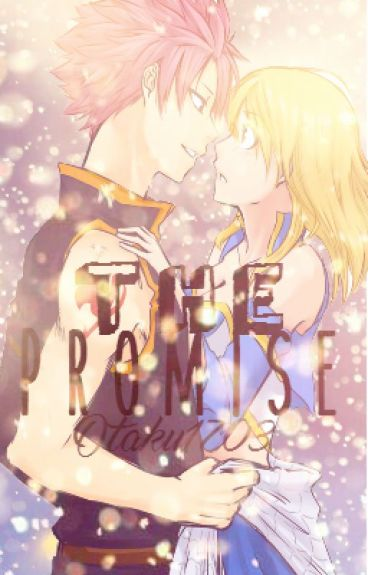 The Promise (Nalu) [Edited] ||✔️