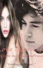 Love Over Life (A Harry Styles Fan Fiction) by TheArtistAtWork