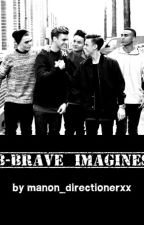 b-brave imagines by manon_directionerxx