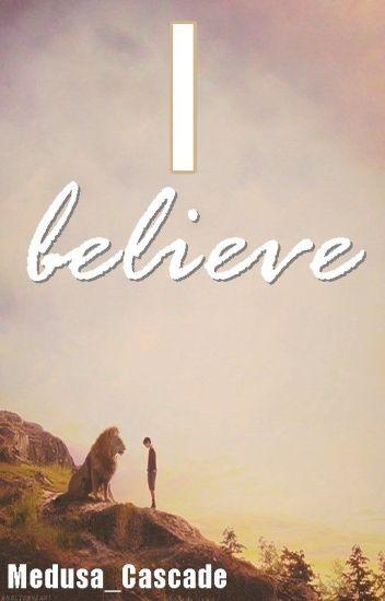 I Believe (Sequel to 'Believe in Me')