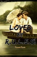 loved by RULES! (COMPLETED) by NasxorNariv