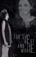 For the Best and the Worse // n.h 『RÉÉCRITURE』 by anghie_horan13