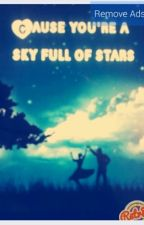 Cause you're a sky full of stars by angelanaes00