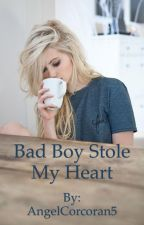 Bad Boy Stole My Heart by AngelCorcoran5