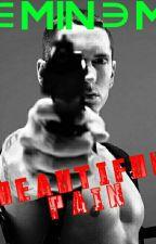 Beautiful Pain {Eminem y tú} by ChicaConSudadera