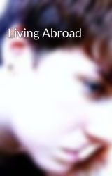 Living Abroad by HayleyReeve