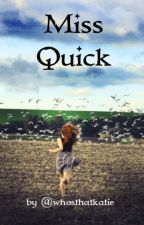 Miss Quick by whosthatkatie