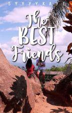 The Best Friends (One Shot Stories) by syyyykaye