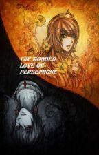 The Robbed Love of Persephone by Kinkymonkey