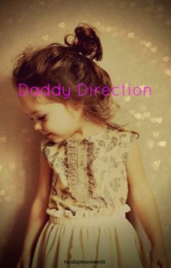 Daddy Direction (Zayn Malik Love Story)