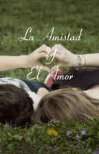 La Amistad & El Amor by LuciaCleries