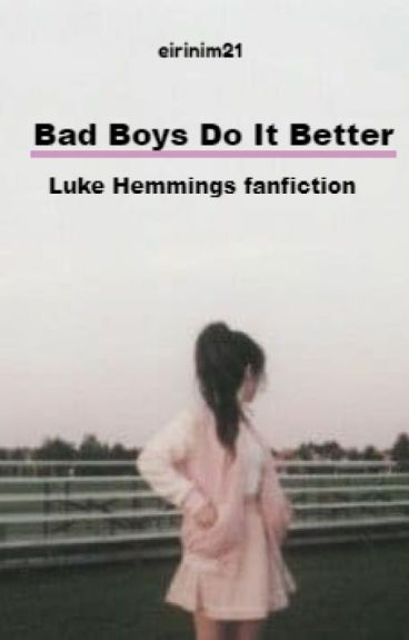 Bad Boys Do It Better (L.H.)