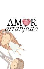Amor Arranjado by _brendanataly