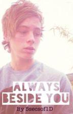 Always Beside You // 5SOS Fanfic // L.H by 5secsof1D