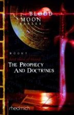 BLOOD MOON SERIES BOOK 1 - THE FIRST SHED OF BLOOD: The Prophecy and Doctrines by rhedmich