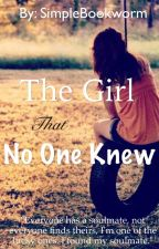 The Girl That No One Knew by SimpleBookworm