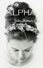 ALPHA by Fake_Human_Girl