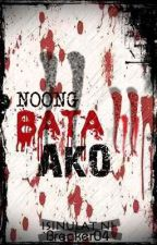 Noong Bata Ako (Complete Book 1 - On Going Book 2) by breaker04